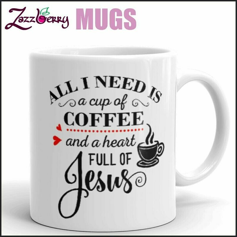 All I need is a Cup of Coffee & a Heart full of Jesus