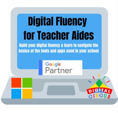 Digital Fluency for Teacher Aides