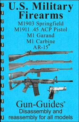 U.S. Military Firearms- Compilation of 5 Gun-Guides®