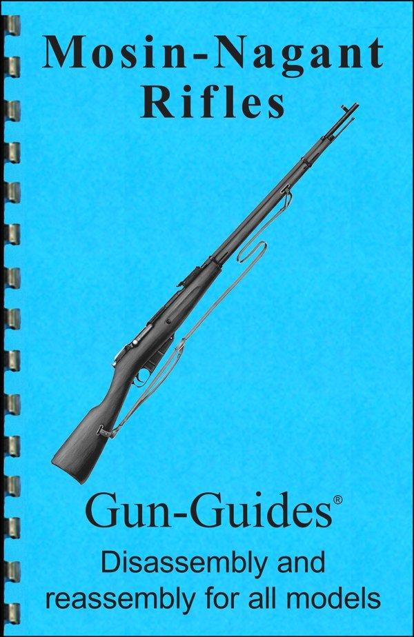 Mosin Nagant Rifles Gun-Guides® Disassembly & Reassembly for All Models