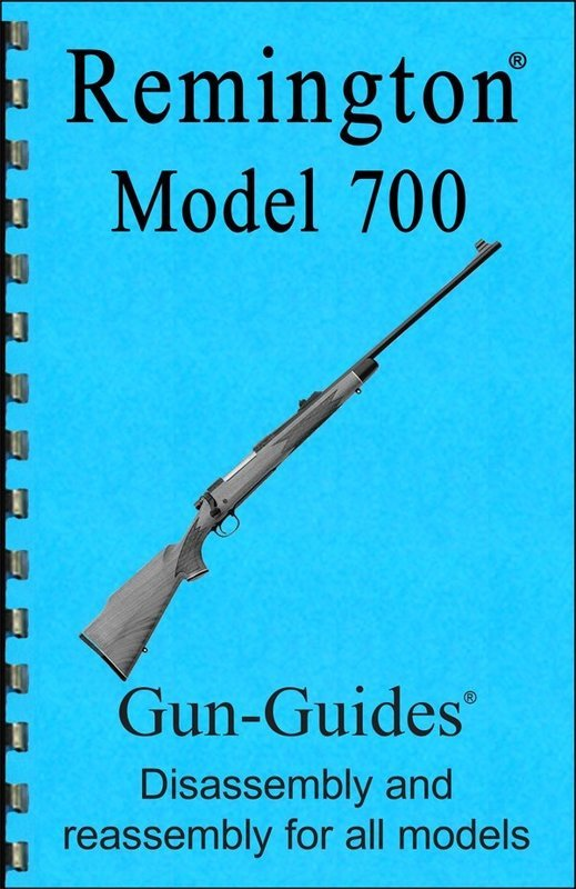 Remington® Model 700™ Rifles Gun-Guides® Disassembly & Reassembly for All Models