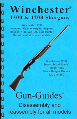Winchester 1300 Shotguns Gun-Guides® Disassembly & Reassembly for All Models