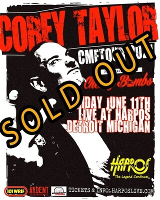 6-11-21 CMFT-COREY TAYLOR of Slipknot and Stone Sour with CHERRY BOMBS - SOLD OUT