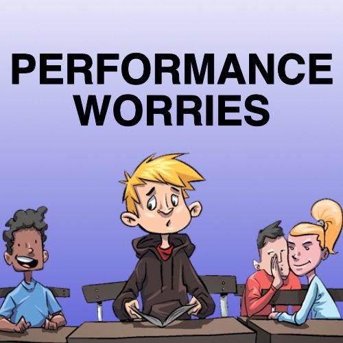 Performance Worries