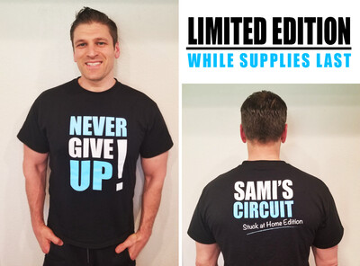 LIMITED EDITION: Never Give Up! Shirt