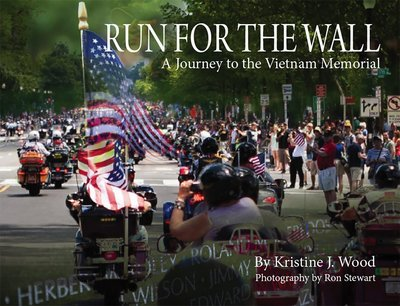 Run For The Wall ~ A Journey to the Vietnam Memorial.................................... CLICK HERE TO ORDER!!