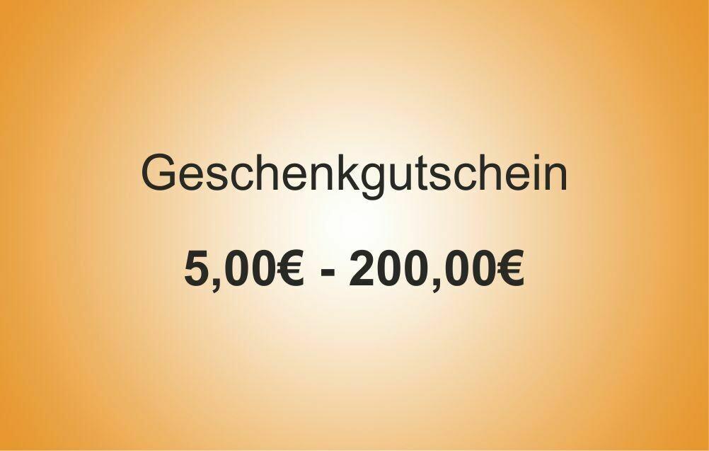 Geschenkgutschein    5,00€ - 200,00€