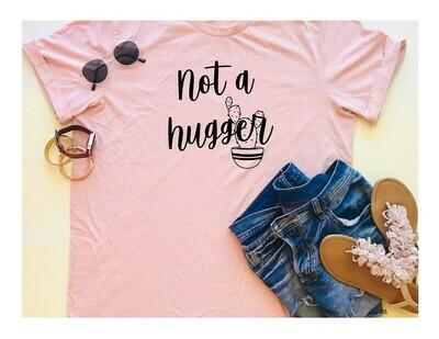 Not a Hugger Tee