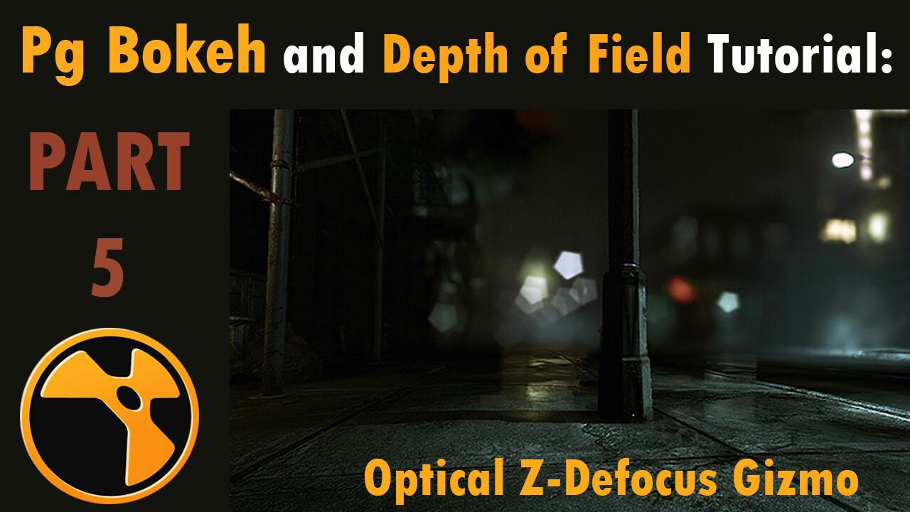 PgBokeh and DOF Part 5 Optical ZDefocus