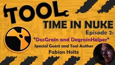 Tool Time in Nuke E2: DasGrain