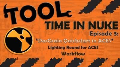 Tool Time in Nuke E3: DasGrain ACES & NUKE Templates