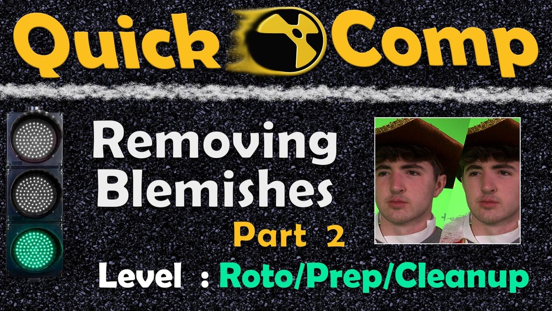 Quick Comp 1: Removing Blemishes PART 2