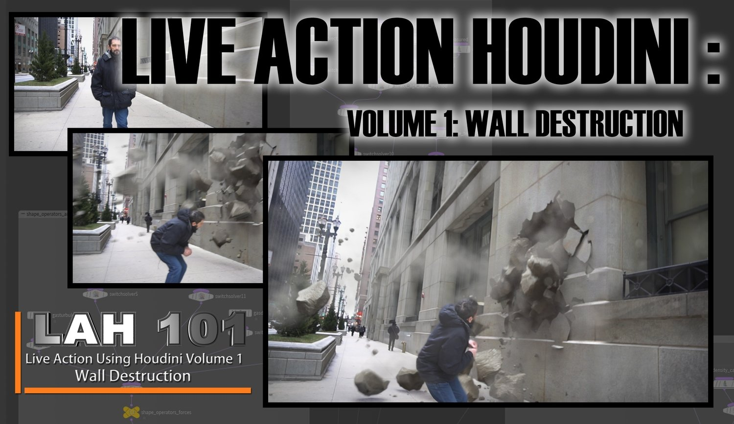 LAH 101- Live Action Houdini Volume 1