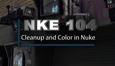 NKE104- Cleanup and Color in Nuke_