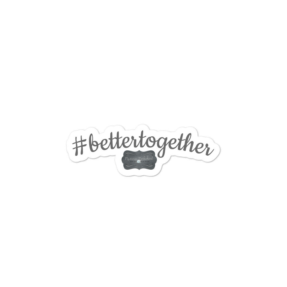#bettertogether stickers