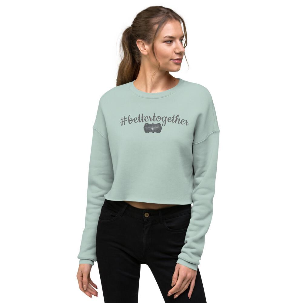 #bettertogether Crop Sweatshirt