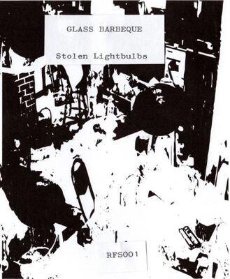 [RFS001] Glass Barbeque - Stolen Lightbulbs TAPE