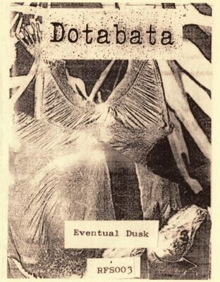 [RFS003] Dotabata - Eventual Dusk TAPE