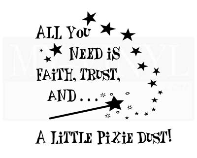 CT006 All you need is faith, trust, and a little pixie dust!