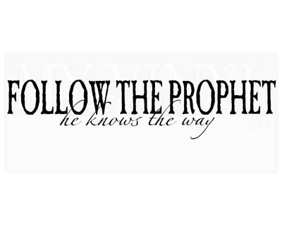 CL004 Follow the Prophet he knows the way