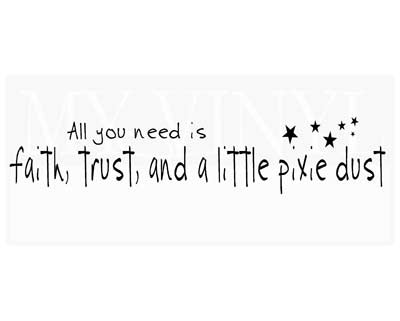 CT009 All you need is faith, trust, and a little pixie dust
