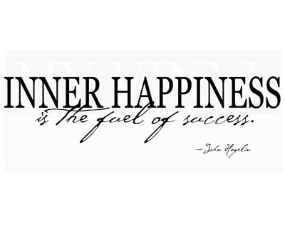 HJ015 Inner happiness is the fuel of success.
