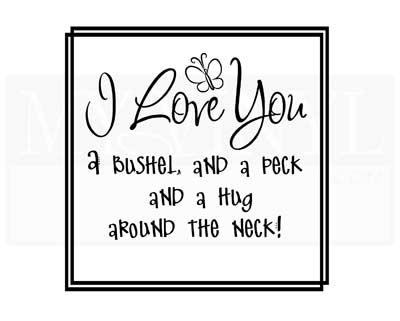 LO028 I Love you a bushel and a peck