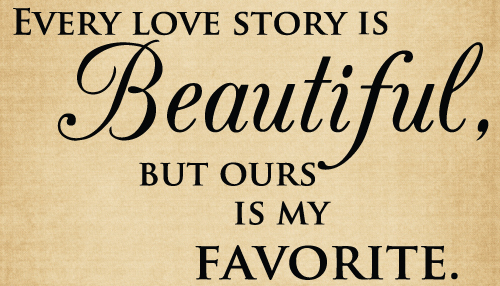 BM024 Every love story is beautiful vinyl sticker decal