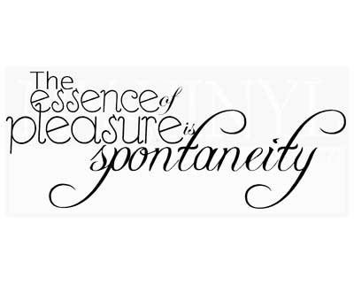 IN031 The essence of pleasure is spontaneity