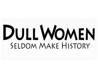 IN030 Dull women seldom make history