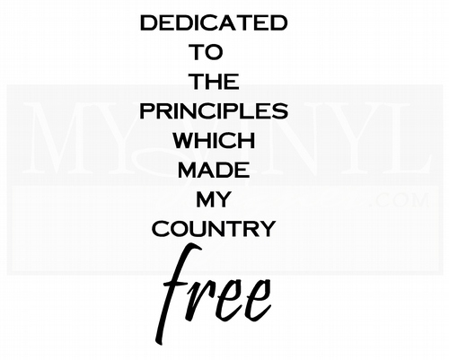 PA011 Dedicated to the principles which made my country free