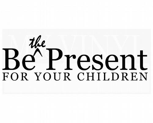 FA038 Be the present for your children
