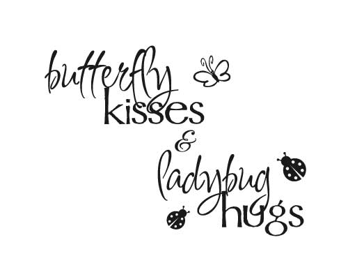 BC185 Butterfly kisses and lady bug hugs