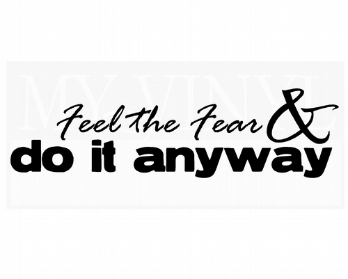IN017 Feel the fear and do it anyway