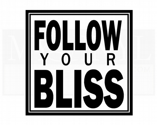 L012 Follow your Bliss