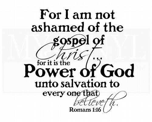 C016 For I am not ashamed of the gospel of Christ