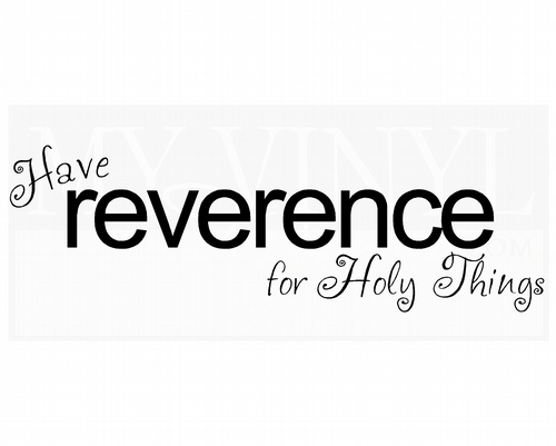 C058 Have reverence for Holy things
