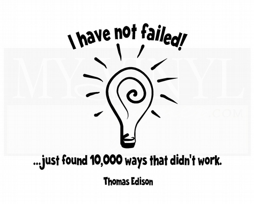 LI003 I have not failed just found 10,000 ways that didn't work