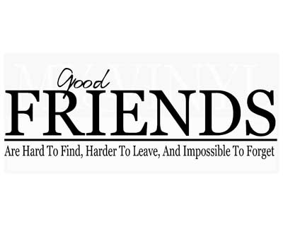 FR012 Good Friends are hard to find