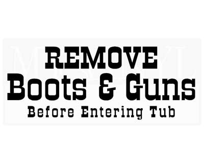 BA005 Remove boots and guns before entering tub