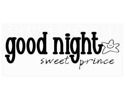CT032 Good night sweet prince