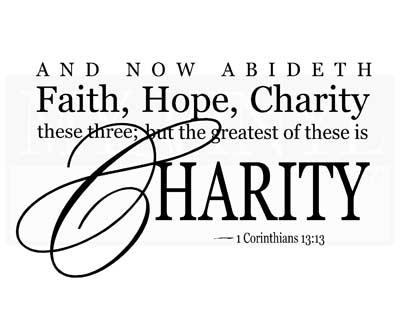 C046 And now abideth faith, hope, charity these three;