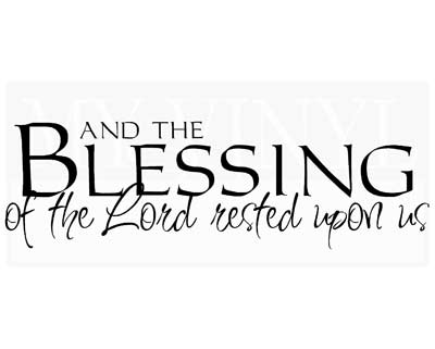 G006 And the blessings  of the Lord rested upon us vinyl sticker