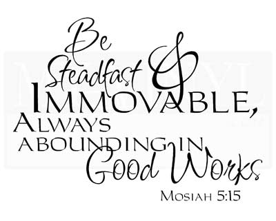 CL002 Be steadfast and immovable always abounding in good works