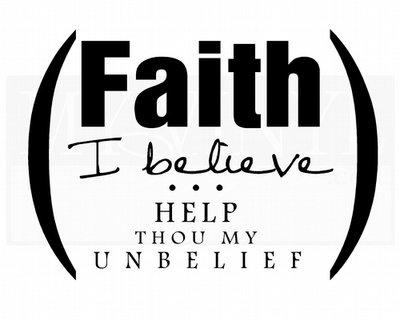 C038 Faith I believe help thou my unbelief