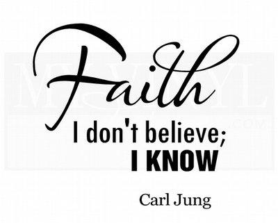C019 Faith I don't believe; I know