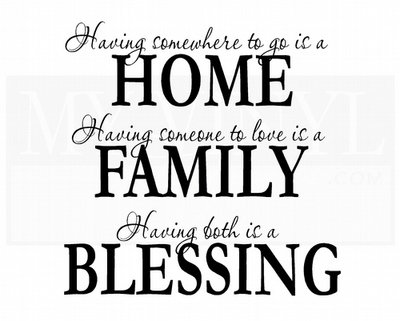 FA007 Having somewhere to go is a home, having someone to love is a family