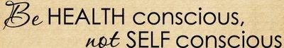 DOC108 Be health conscious, not self conscious