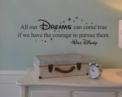 All our dreams can come true Disney wall decal KW1202