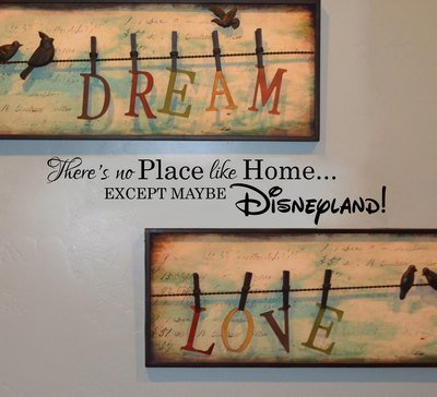 There's no place like home except maybe Disneyland we do disney wall decal FB159